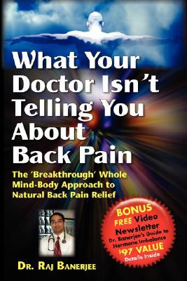 What Your Doctor Isn't Telling You about Back Pain 9780980162905