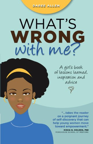 What's Wrong with Me?: A Girl's Book of Lessons Learned, Inspiration and Advice 9780983745501