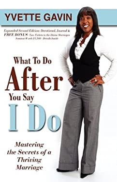 What to Do After You Say I Do (2nd Edition) 9780984237845