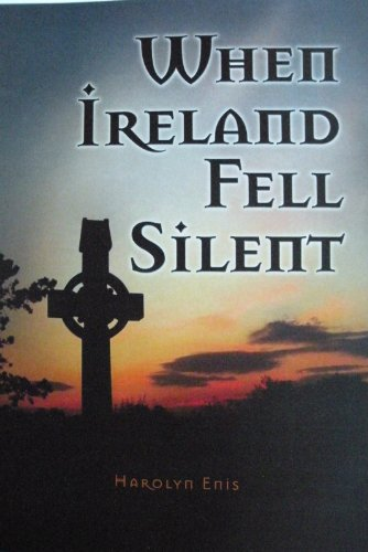 When Ireland Fell Silent: A Story of a Family's Struggle Against Famine and Eviction 9780984482108