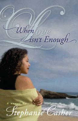 When Love Isn't Enough 9780982719329