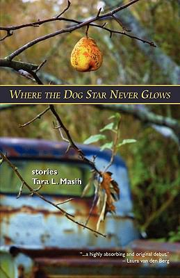 Where the Dog Star Never Glows 9780982576052