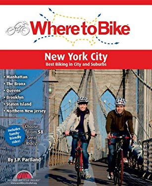 Where to Bike New York City: Best Biking in the City and Suburbs 9780980858785