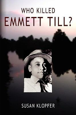 Who Killed Emmett Till 9780982604915