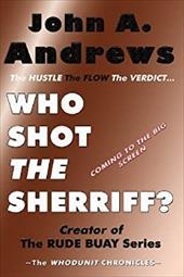 Who Shot The Sherriff?: The HUSTLE, The FLOW, The VERDICT (The Whodunit Chronicles) (Volume 1) 21940801