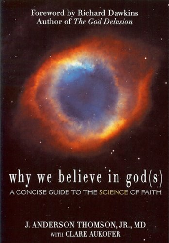 Why We Believe in God(s): A Concise Guide to the Science of Faith 9780984493210