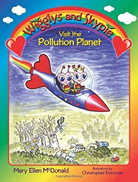 Wigglys and Skypie Visit the Pollution Planet 9780982733707