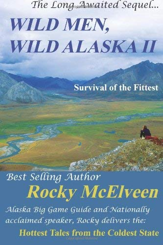 Wild Men, Wild Alaska II: The Survival of the Fittest 9780982355411