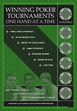 Winning Poker Tournaments One Hand at a Time, Volume II 9780984143443