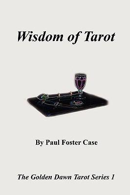 Wisdom of Tarot - The Golden Dawn Tarot Series 1 9780982352137