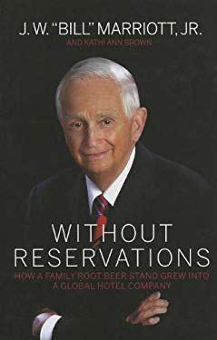 Without Reservations: How a Family Root Beer Stand Grew into a Global Hotel Company 9780983303336
