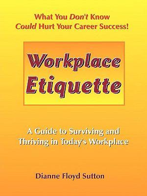 Workplace Etiquette 9780982383100