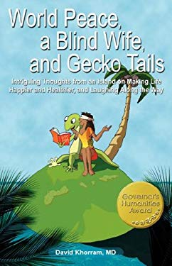 world peace a blind wife and gecko tails Download for free world peace, a blind wife, and gecko tails: intriguing thoughts from an island on making life happier and healthier.