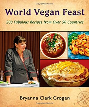 World Vegan Feast: 200 Homestyle Recipes from 38 Countries 9780980013146