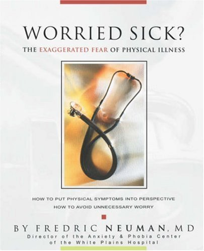 Worried Sick? the Exaggerated Fear of Physical Illness 9780981484341