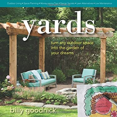 Yards: Turn Any Outdoor Space Into the Garden of Your Dreams 9780985562212