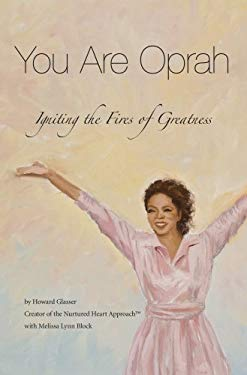 You Are Oprah: Igniting the Fires of Greatness 9780982255247