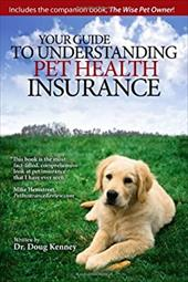 Your Guide to Understanding Pet Health Insurance