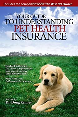 Your Guide to Understanding Pet Health Insurance 9780982322109