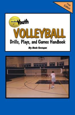 Youth Volleyball Drills, Plays, and Games Handbook 9780982096079