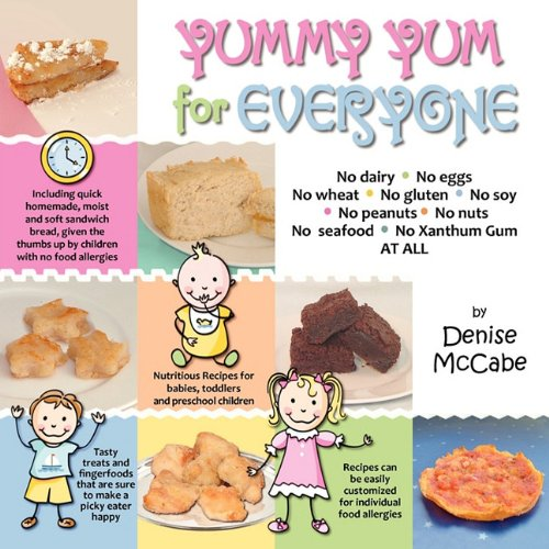 Yummy Yum for Everyone: A Childrens Allergy Cookbook (Completely Dairy-Free, Egg-Free, Wheat-Free, Gluten-Free, Soy-Free, Peanut-Free, Nut-Fre 9780984505708