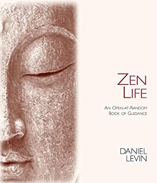 Zen Life: An Open-At-Random Book of Guidance 9780980028874