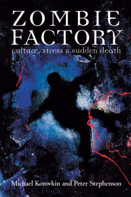 Zombie Factory: Culture, Stress & Sudden Death 9780981243412