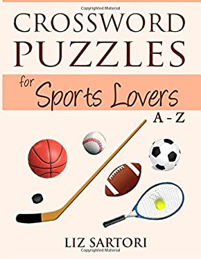 Crossword Puzzles for Sports Lovers A to Z (Crossword Puzzles A to Z) (Volume 5)