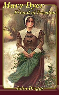 Mary Dyer Friend of Freedom (Big Biography)