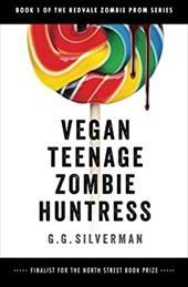 Vegan Teenage Zombie Huntress (The Redvale Zombie Prom Series) (Volume 1) 23062313