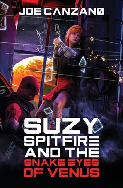 Suzy Spitfire and the Snake Eyes of Venus (Suzy Spitifre)