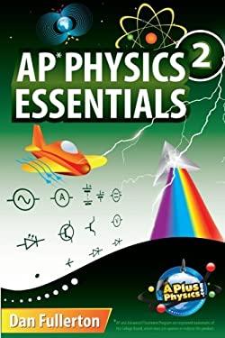 AP Physics 2 Essentials : An APlusPhysics Guide