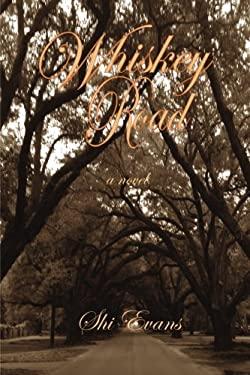Whiskey Road : A Novel