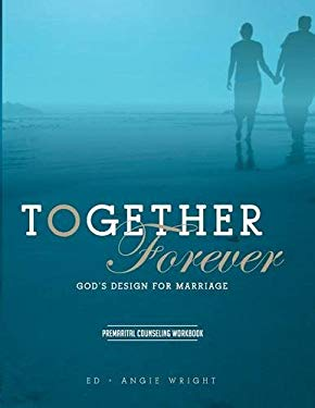 Together Forever ~ God's Design for Marriage: Premarital Counseling Workbook