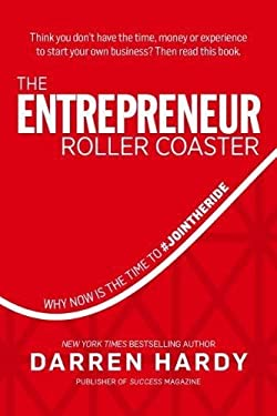 Entrepreneur Roller Coaster : Why Now Is the Time to #Join the Ride