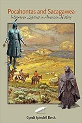Pocahontas and Sacagawea: Interwoven Legacies in American History - Spindell Berck, Cyndi