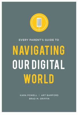Every Parent's Guide to Navigating Our Digital World as book, audiobook or ebook.