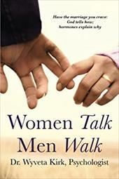 Women Talk Men Walk: Have the Marriage you Crave, God tells how, Hormones  explain why 23668568