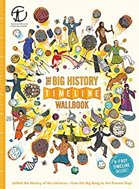 The Big History Timeline Wallbook: Unfold the History of the Universefrom the Big Bang to the Present Day!