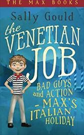 The Venetian Job: Bad guys and action - Max's Italian holiday (The Max Books) (Volume 3) 22973212