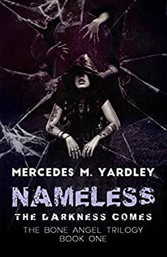 Nameless: The Darkness Comes (The Bone Angel Trilogy)