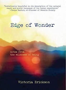 EDGE OF WONDER: Notes From The Wildness Of Being