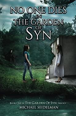 No One Dies in the Garden of Syn (Volume 1)