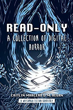Read-Only: A Collection of Digital Horror