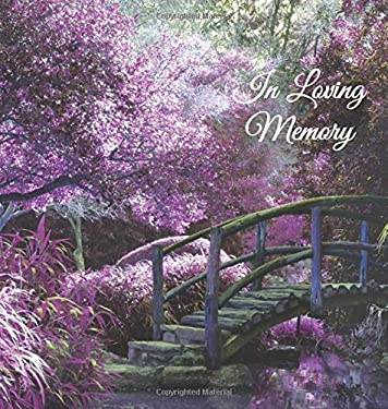 In Loving Memory Funeral Guest Book, Memorial Guest Book, Condolence Book, Remembrance Book for Funerals or Wake, Memorial Service Guest Book: A ... t