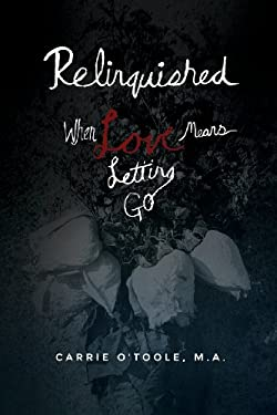 Relinquished: When Love Means Letting Go