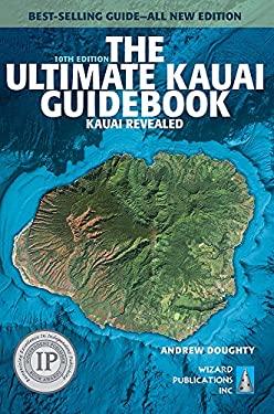 The Ultimate Kauai Guidebook: Kauai Revealed (Ultimate Guidebooks)