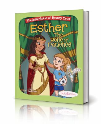 "Bible Stories for Girls, ""The Adventures of Rooney Cruz: Esther The Belle of Patience"" A Bible Story Book For Kids, Teaching Patience Book Esther Bibl"