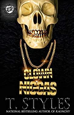 Clown Niggas (The Cartel Publications Presents)