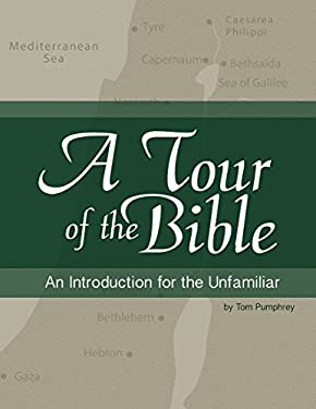 A Tour of the Bible: An Introduction for the Unfamiliar